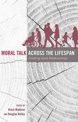 Moral talk across the lifespan by Vince Waldron