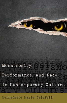 Monstrosity, performance, and race in contemporary culture by Bernadette Marie Calafell