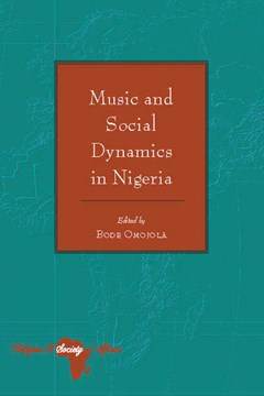 Music and social dynamics in Nigeria by Bode Omojola