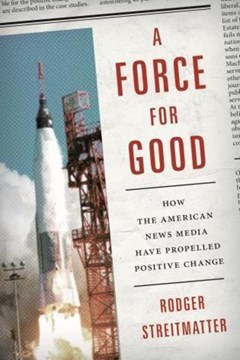 A force for good by Rodger Streitmatter