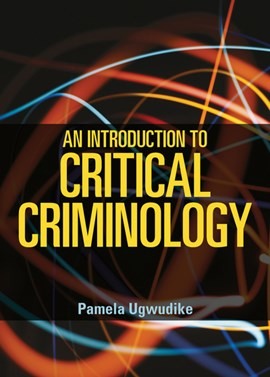 An introduction to critical criminology by Pamela Ugwudike