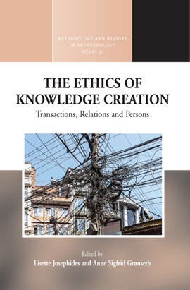 The ethics of knowledge-creation by Lisette Josephides