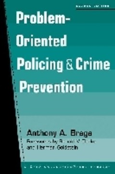 Problem-oriented policing and crime prevention by Anthony Allan Braga