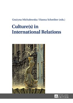 Culture(s) in International Relations by Grazyna Michalowska