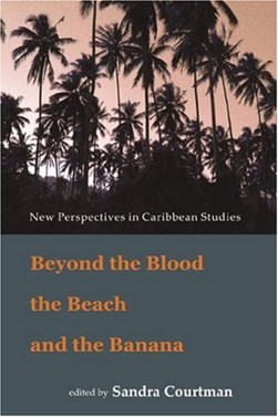 Beyond the blood, the beach & the banana by Sandra Courtman