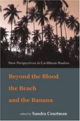 Beyond the blood, the beach & the banana
