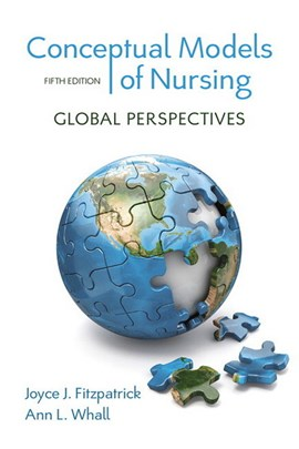 Conceptual models of nursing. Global perspectives by Joyce J. Fitzpatrick