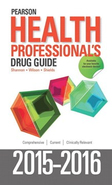 Pearson health professional's drug guide 2015-2016 by Margaret Shannon