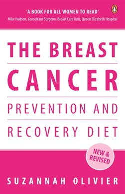 The breast cancer prevention and recovery diet by Suzannah Olivier