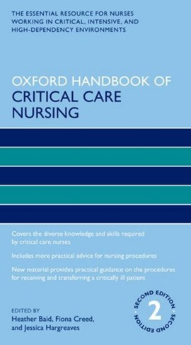 Oxford handbook of critical care nursing by Heather Baid