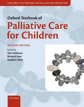 Oxford textbook of palliative care for children by Ann Goldman