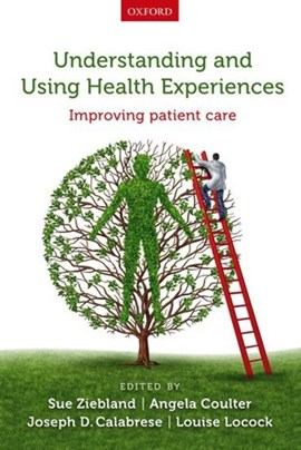 Understanding and using health experiences by Sue Ziebland