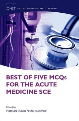 Best of five MCQs for the acute medicine SCE by Nigel Lane