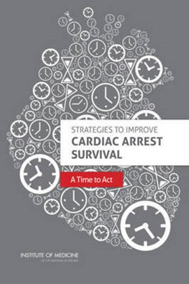 Strategies to improve cardiac arrest survival by Robert Graham