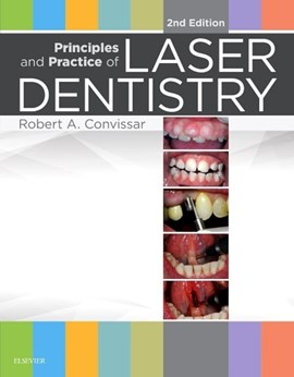 Principles and practices in laser dentistry by Robert A. Convissar