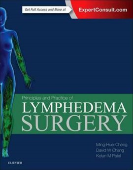 Principles and practice of lymphedema surgery by Ming-Huei Cheng