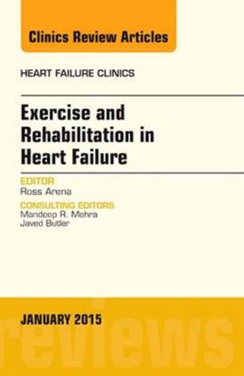 Exercise and rehabilitation in heart failure by Ross Arena