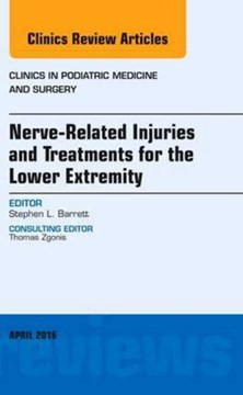 Nerve related injuries and treatments for the lower extremity by Stephen L. Barrett