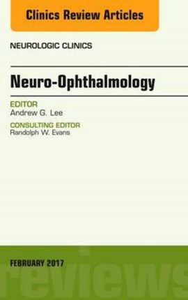 Neuro-ophthalmology by Andrew G. Lee