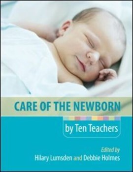 Care of the newborn by ten teachers by Hilary Lumsden