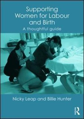 Supporting women for labour and birth by Nicky Leap