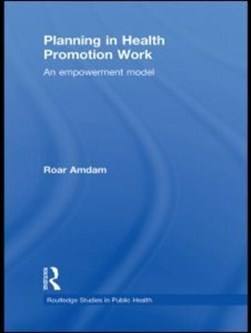 Planning in health promotion work by Roar Amdam