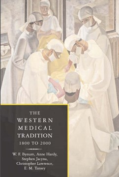 The Western medical tradition. 1800-2000 by W. F. Bynum