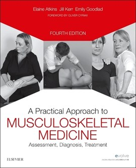 A practical approach to musculoskeletal medicine by Elaine Atkins