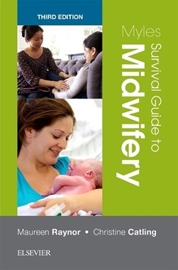 Myles survival guide to midwifery by Maureen D Raynor