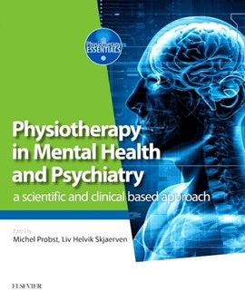Physiotherapy in mental health and psychiatry by Michel Probst