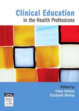 Clinical Education in the Health Professions by Clare Delany
