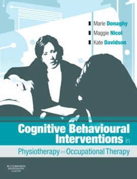 Cognitive-behavioural interventions in physiotherapy and occupational therapy by Marie Donaghy
