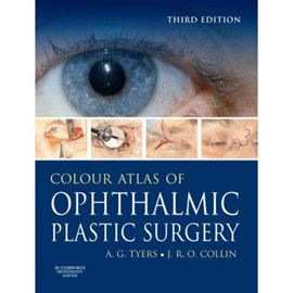 Colour atlas of opthalmic plastic surgery by Anthony G. Tyers