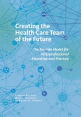 Creating the health care team of the future by Sioban Nelson