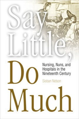 Say Little, Do Much by Sioban Nelson