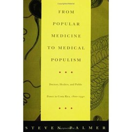 From popular medicine to medical populism by Steven Palmer