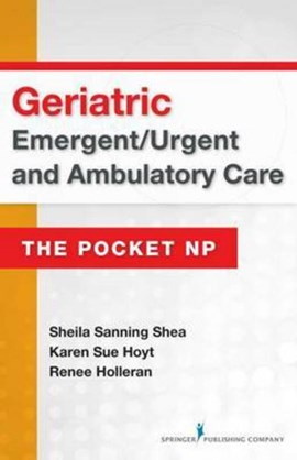 Geriatric emergent/urgent and ambulatory care by Sheila Sanning Shea