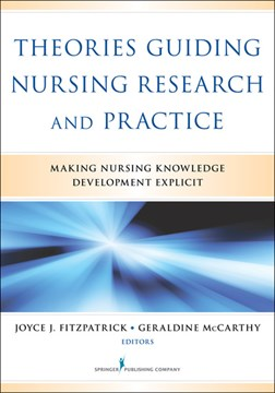 Theories guiding nursing research and practice by Joyce J Fitzpatrick