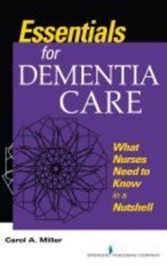 Essentials for Dementia Care by Carol A. Miller