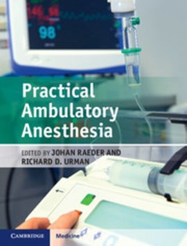 Practical ambulatory anesthesia by Johan Raeder