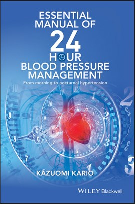 Essential manual of 24 hour blood pressure management by Kazuomi Kario