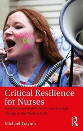 Critical resilience for nurses by Michael Traynor
