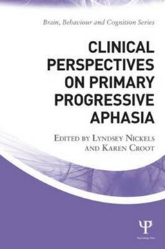 Clinical perspectives on primary progressive aphasia by Lyndsey Nickels