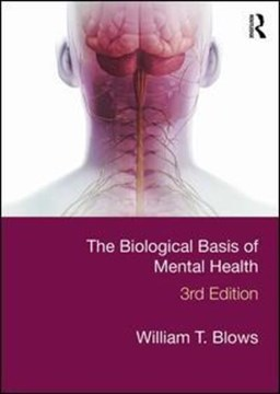The biological basis of mental health by William T Blows