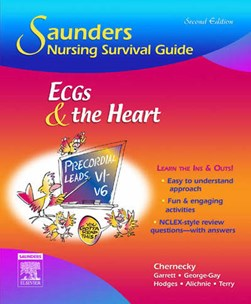 ECGs and the heart by Cynthia C Chernecky