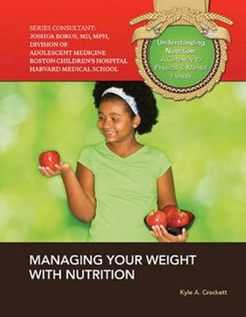 Managing your weight with nutrition by Kyle A Crockett
