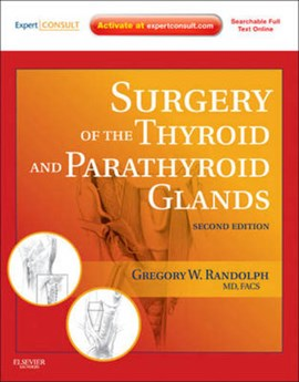 Surgery of the thyroid and parathyroid glands by Gregory W. Randolph