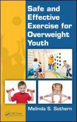 Safe and effective exercise for overweight youth by Melinda S. Sothern