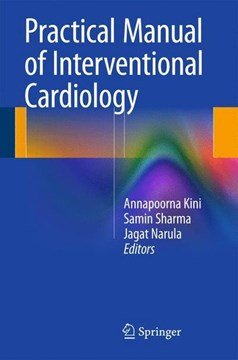 Practical manual of interventional cardiology by Annapoorna Kini