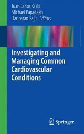 Investigating and managing common cardiovascular conditions by Juan Carlos Kaski